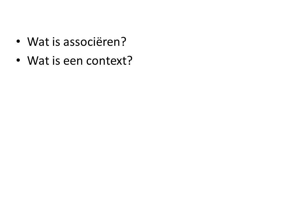 Wat is associëren Wat is een context