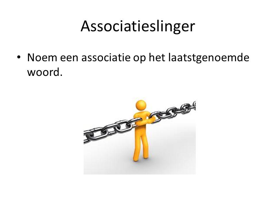 Associatieslinger Noem een associatie op het laatstgenoemde woord.