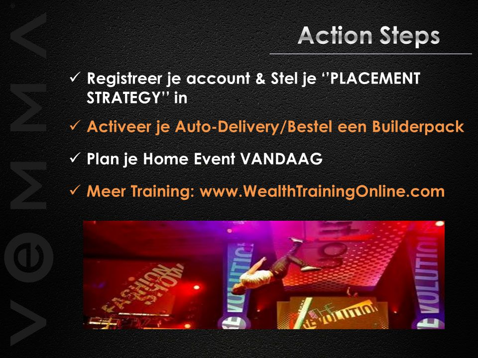 Action Steps Registreer je account & Stel je ''PLACEMENT STRATEGY'' in