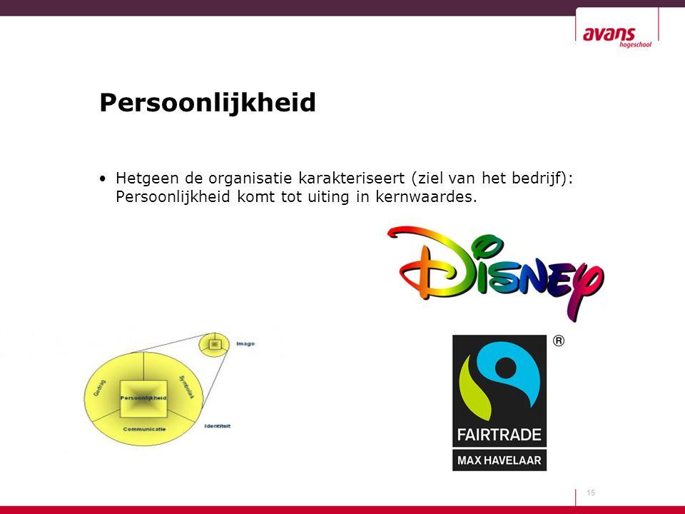Persoonlijkheid Hetgeen de organisatie karakteriseert (ziel van het bedrijf): Persoonlijkheid komt tot uiting in kernwaardes.