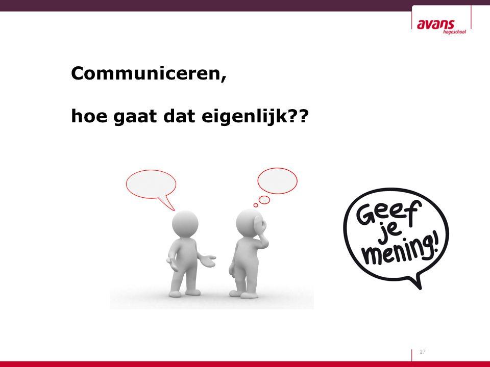 Communiceren, hoe gaat dat eigenlijk