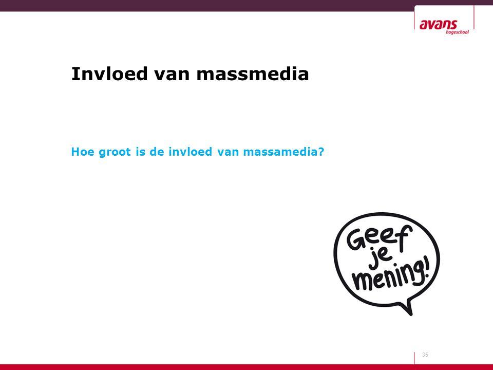 Invloed van massmedia Hoe groot is de invloed van massamedia
