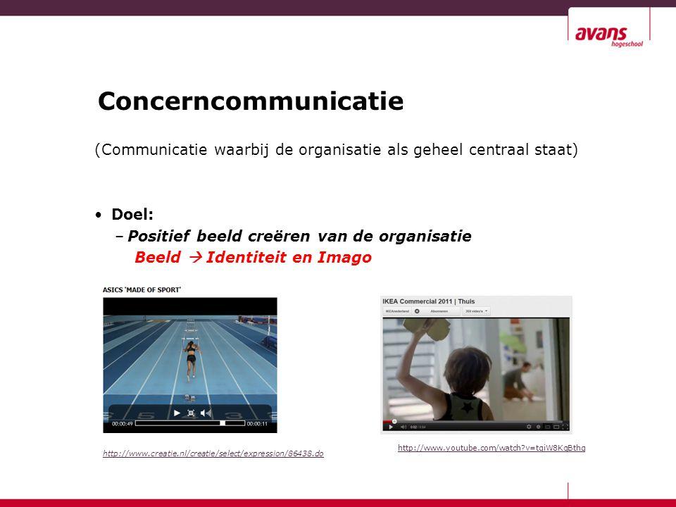 Concerncommunicatie (Communicatie waarbij de organisatie als geheel centraal staat) Doel: Positief beeld creëren van de organisatie.