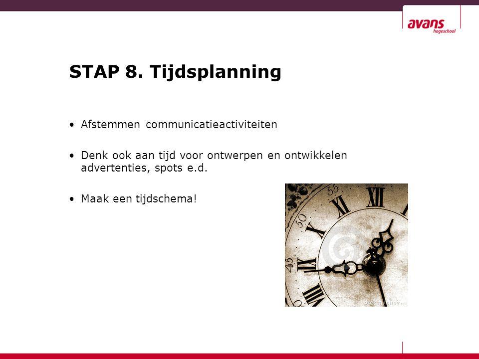 STAP 8. Tijdsplanning Afstemmen communicatieactiviteiten
