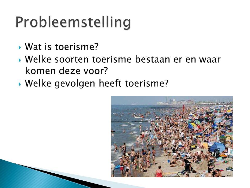 Probleemstelling Wat is toerisme