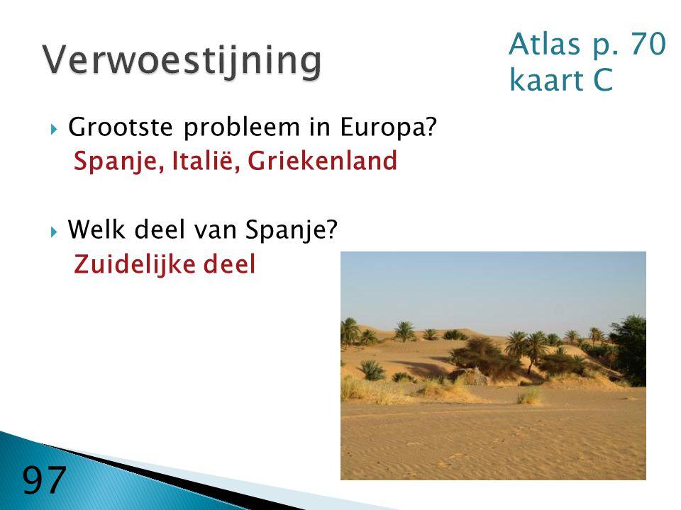 Verwoestijning 97 Atlas p. 70 kaart C Grootste probleem in Europa