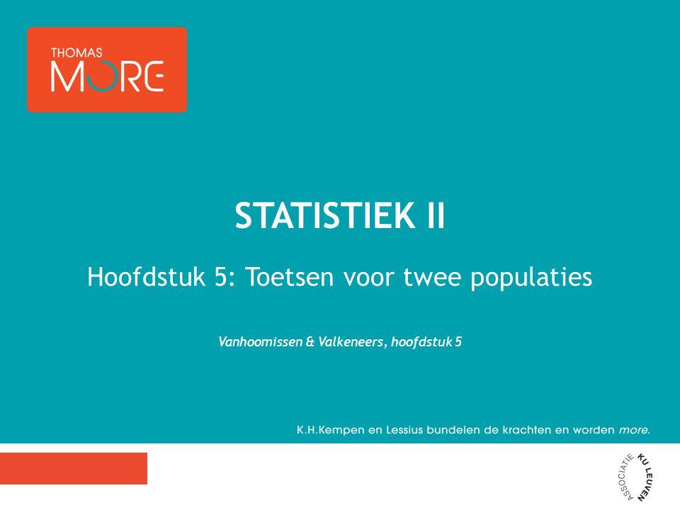 Statistiek II Hoofdstuk 5: Toetsen voor twee populaties