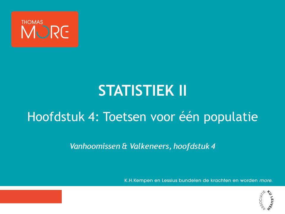 Statistiek II Hoofdstuk 4: Toetsen voor één populatie