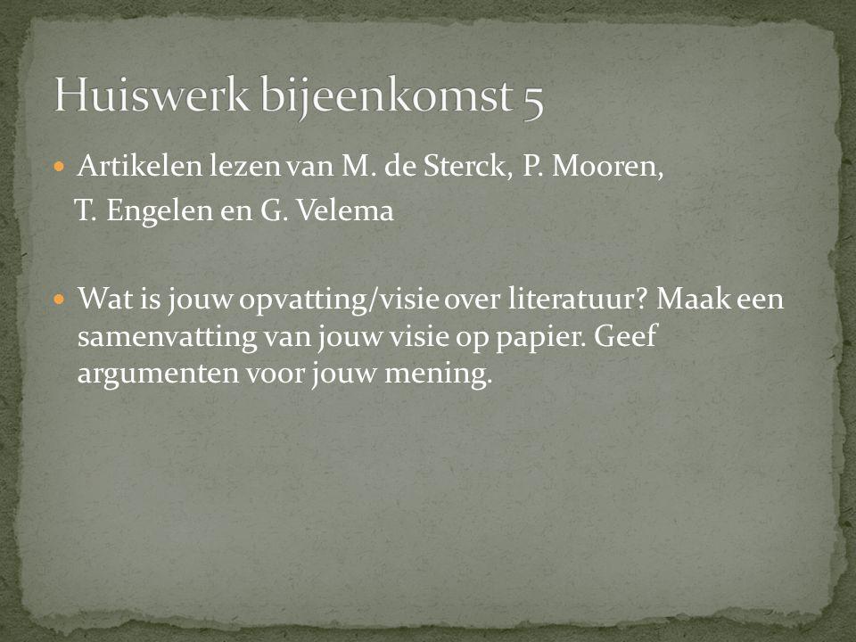 Huiswerk bijeenkomst 5 Artikelen lezen van M. de Sterck, P. Mooren,