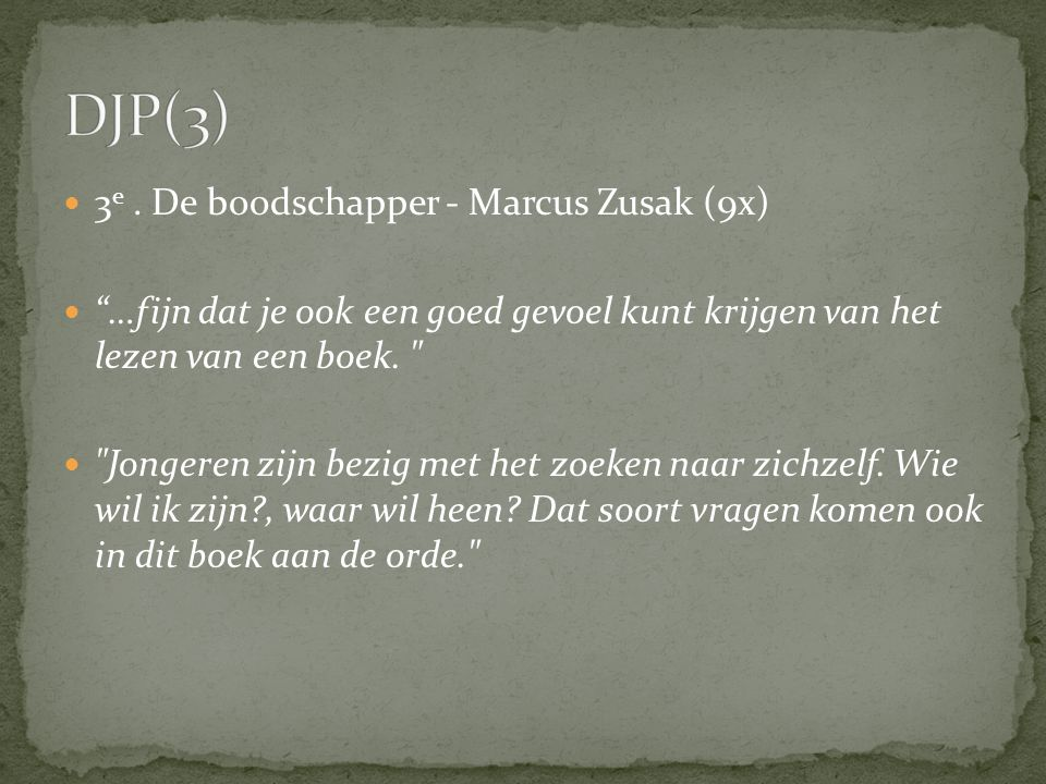 DJP(3) 3e . De boodschapper - Marcus Zusak (9x)