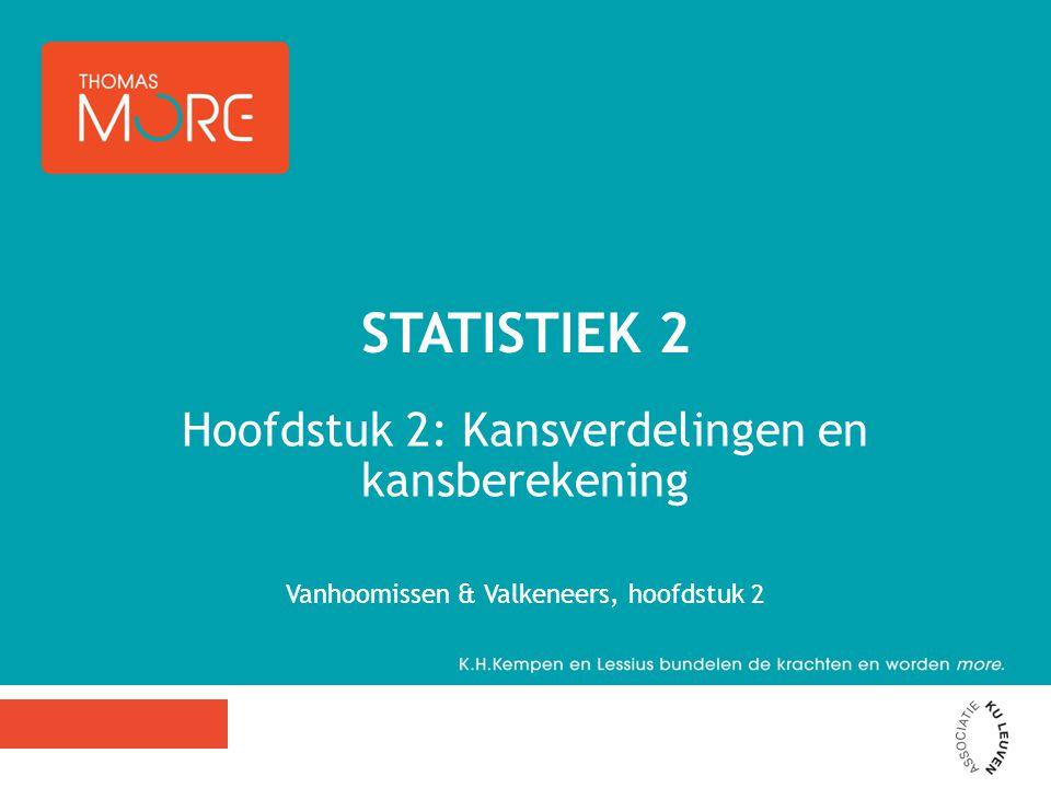 Statistiek 2 Hoofdstuk 2: Kansverdelingen en kansberekening