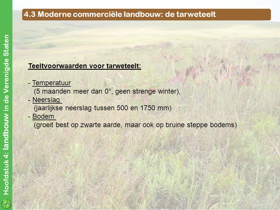 4.3 Moderne commerciële landbouw: de tarweteelt