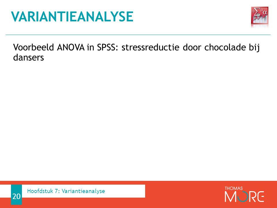Variantieanalyse Voorbeeld ANOVA in SPSS: stressreductie door chocolade bij dansers.