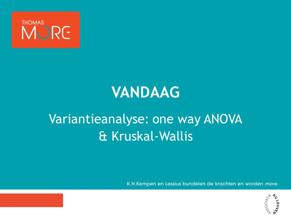 Variantieanalyse: one way ANOVA & Kruskal-Wallis