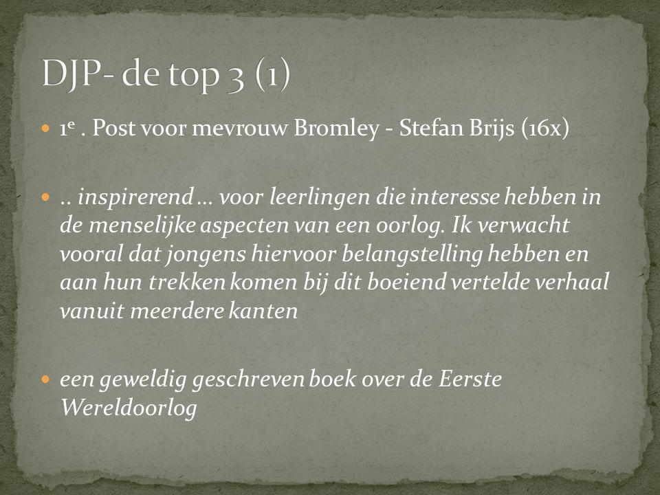 DJP- de top 3 (1) 1e . Post voor mevrouw Bromley - Stefan Brijs (16x)