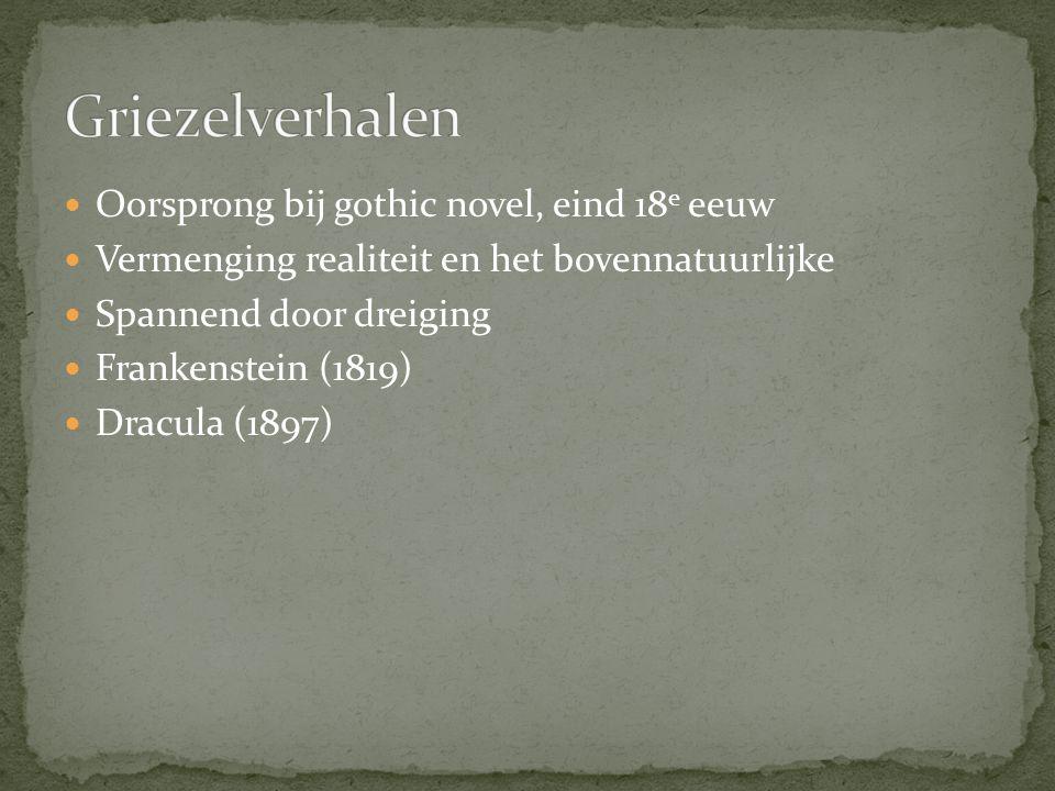 Griezelverhalen Oorsprong bij gothic novel, eind 18e eeuw