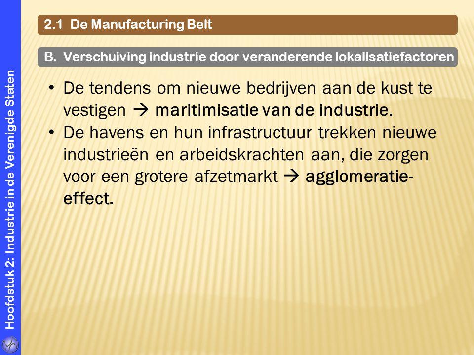 2.1 De Manufacturing Belt B. Verschuiving industrie door veranderende lokalisatiefactoren.