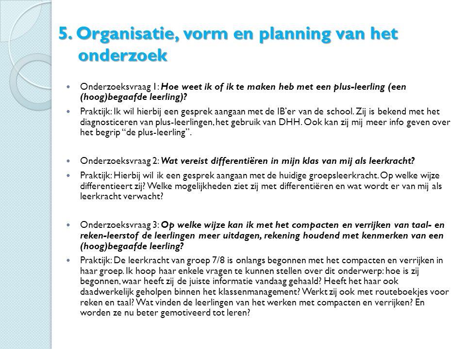 5. Organisatie, vorm en planning van het onderzoek