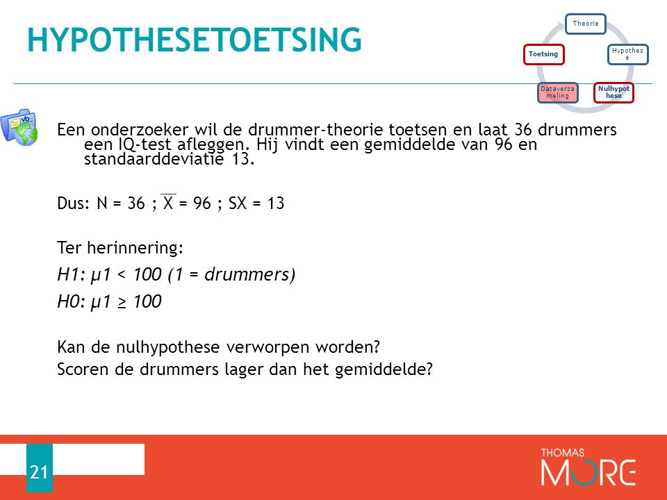 Hypothesetoetsing H1: μ1 < 100 (1 = drummers) H0: μ1 ≥ 100