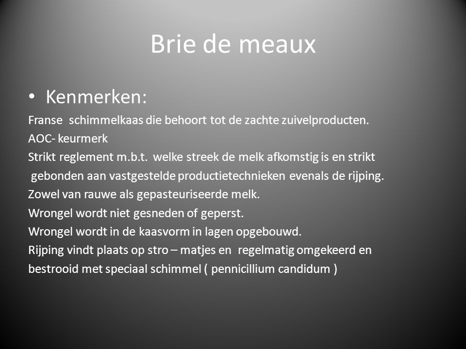 Brie de meaux Kenmerken: