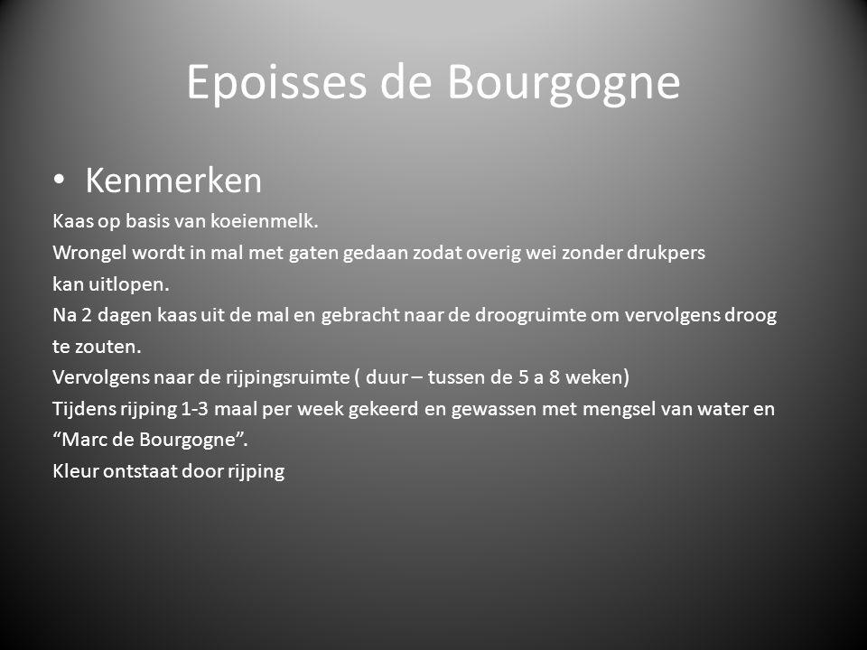 Epoisses de Bourgogne Kenmerken Kaas op basis van koeienmelk.