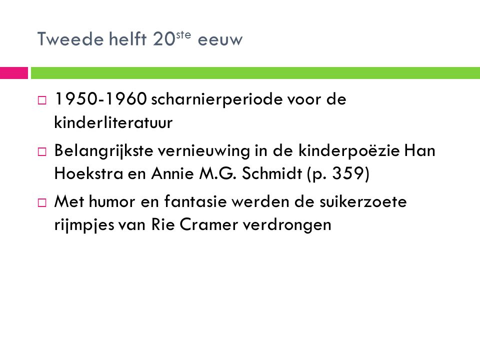 Tweede helft 20ste eeuw 1950-1960 scharnierperiode voor de kinderliteratuur.