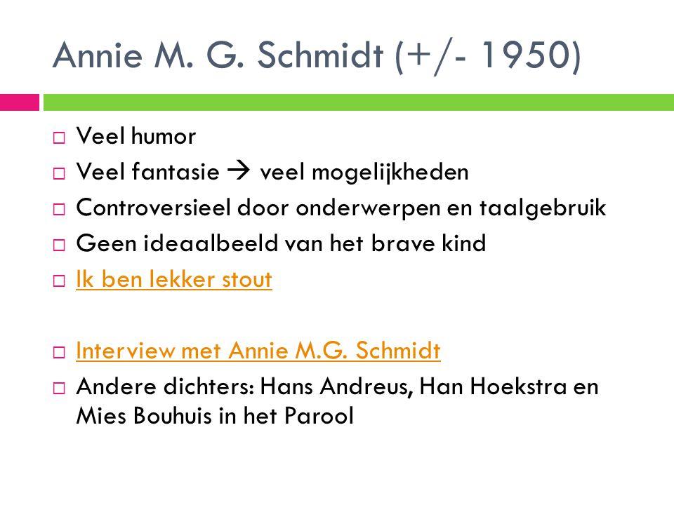 Annie M. G. Schmidt (+/- 1950) Veel humor