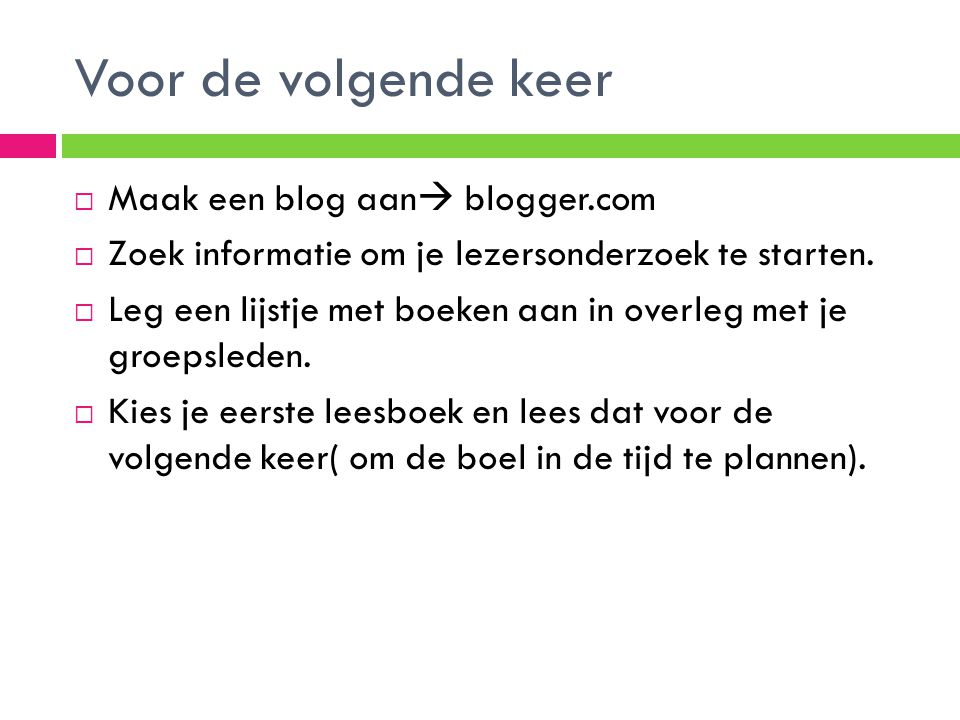 Voor de volgende keer Maak een blog aan blogger.com