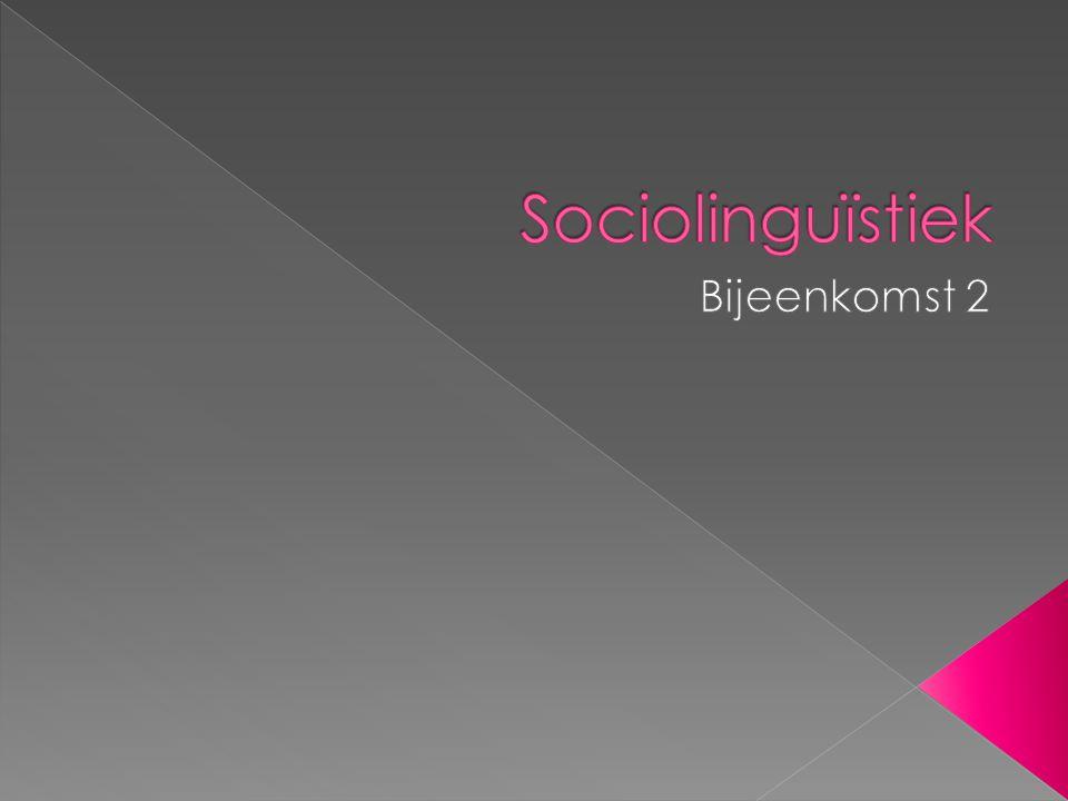 Sociolinguïstiek Bijeenkomst 2