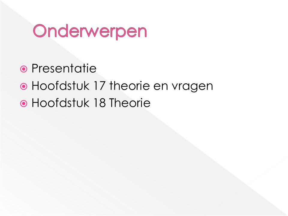 Onderwerpen Presentatie Hoofdstuk 17 theorie en vragen
