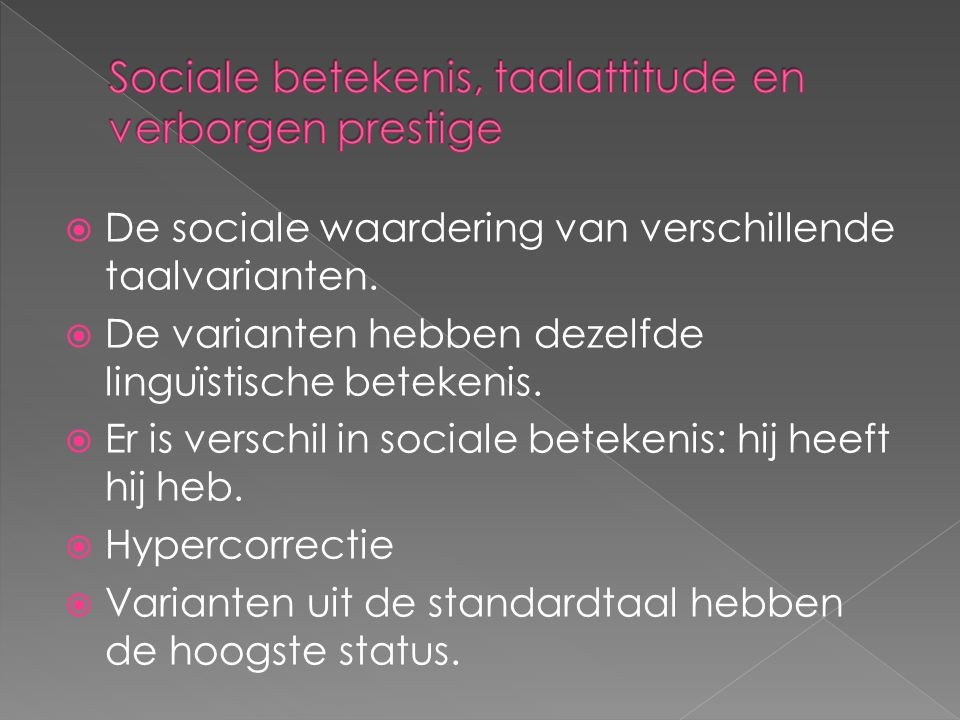 Sociale betekenis, taalattitude en verborgen prestige