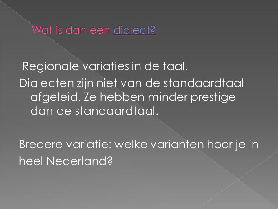 Wat is dan een dialect