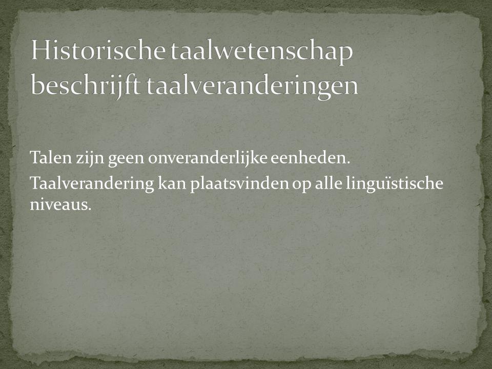 Historische taalwetenschap beschrijft taalveranderingen