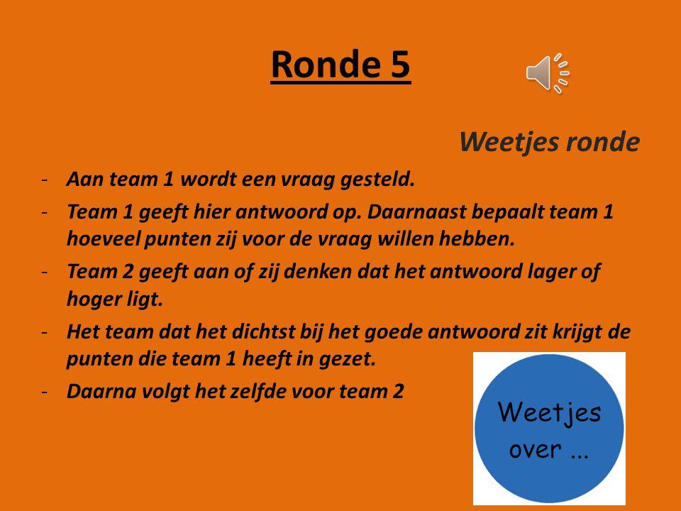 Ronde 5 Weetjes ronde Aan team 1 wordt een vraag gesteld.