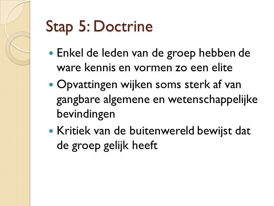 Stap 5: Doctrine Enkel de leden van de groep hebben de ware kennis en vormen zo een elite.