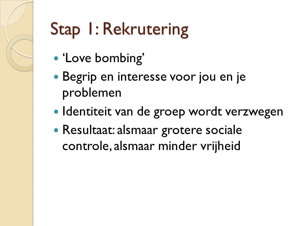 Stap 1: Rekrutering 'Love bombing'