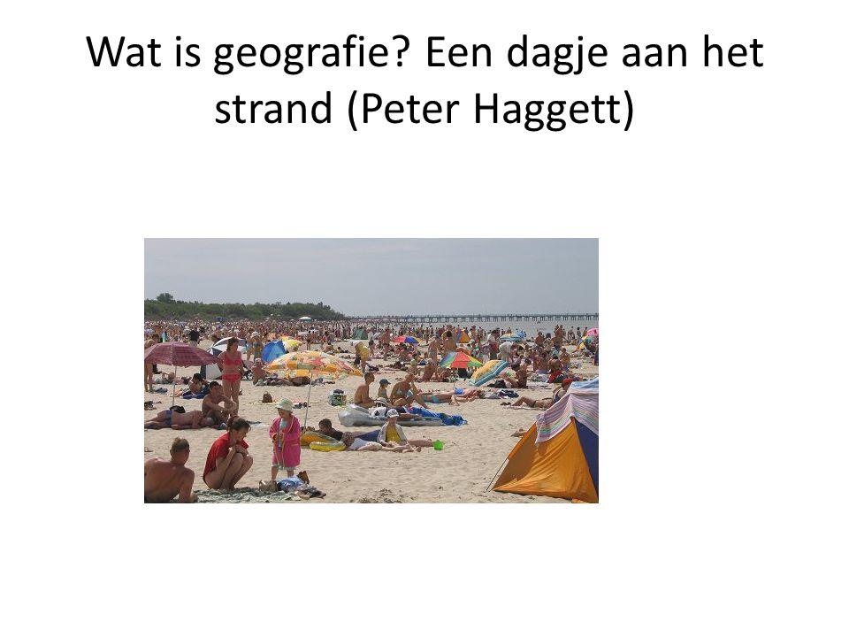 Wat is geografie Een dagje aan het strand (Peter Haggett)