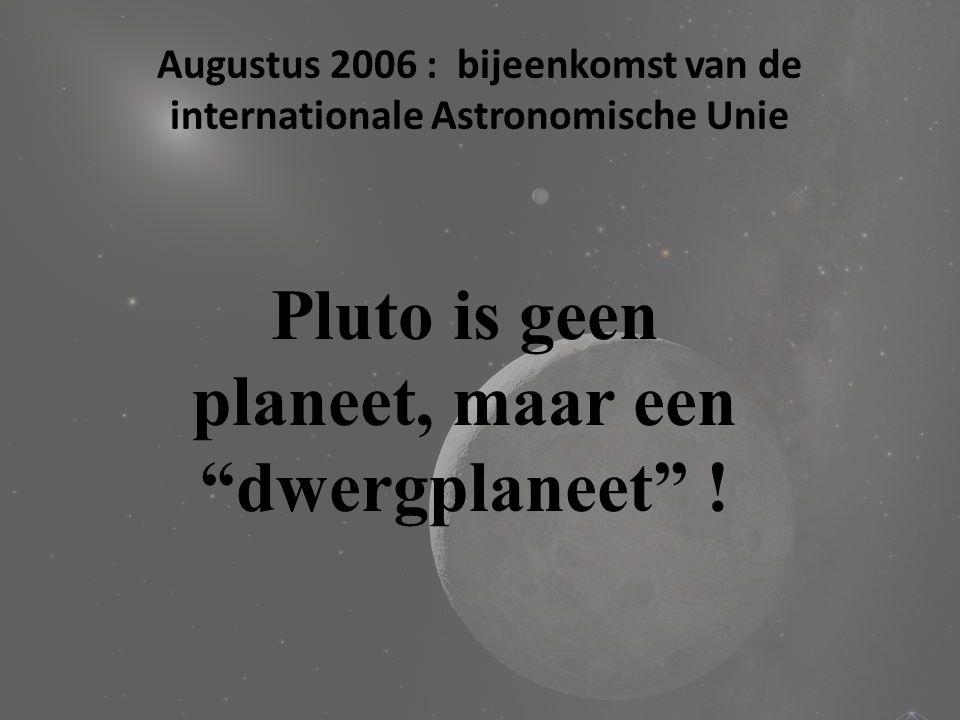 Augustus 2006 : bijeenkomst van de internationale Astronomische Unie