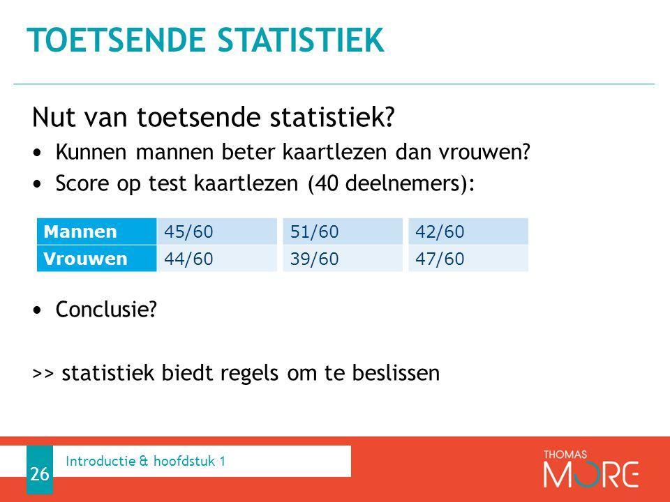 Toetsende statistiek Nut van toetsende statistiek