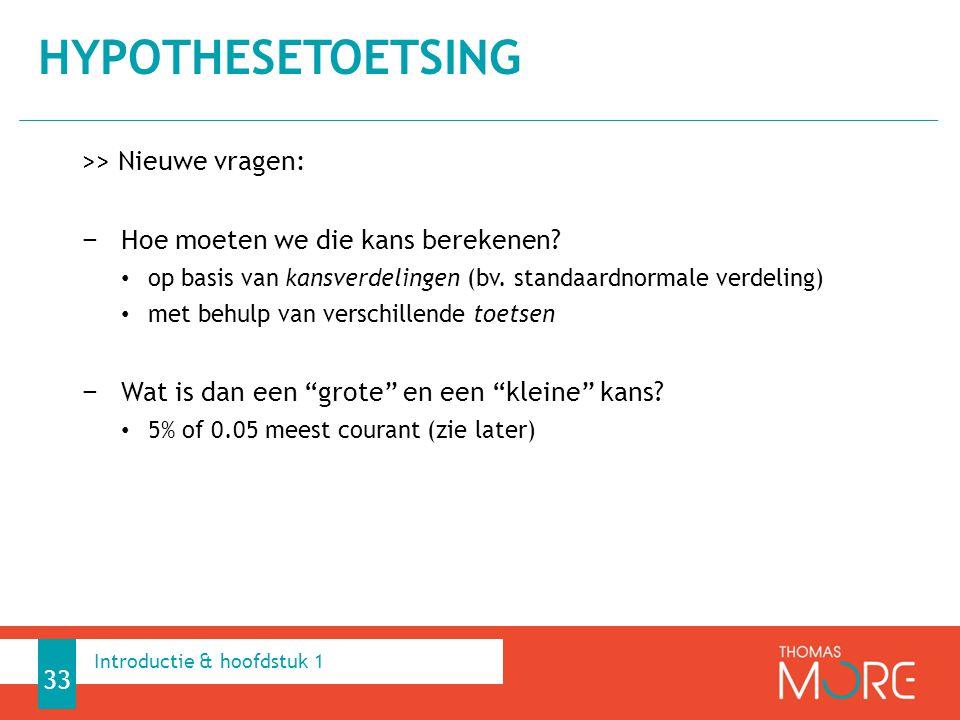 Hypothesetoetsing >> Nieuwe vragen: