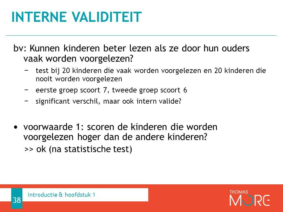 Interne validiteit bv: Kunnen kinderen beter lezen als ze door hun ouders vaak worden voorgelezen