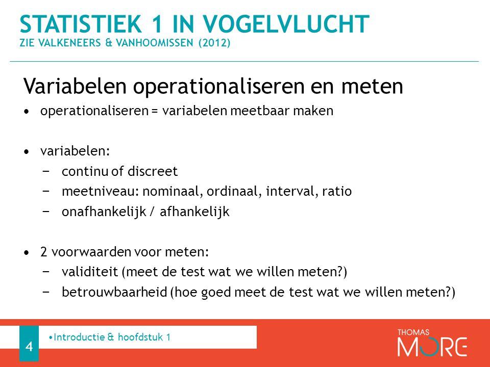 Statistiek 1 in vogelvlucht Zie Valkeneers & Vanhoomissen (2012)