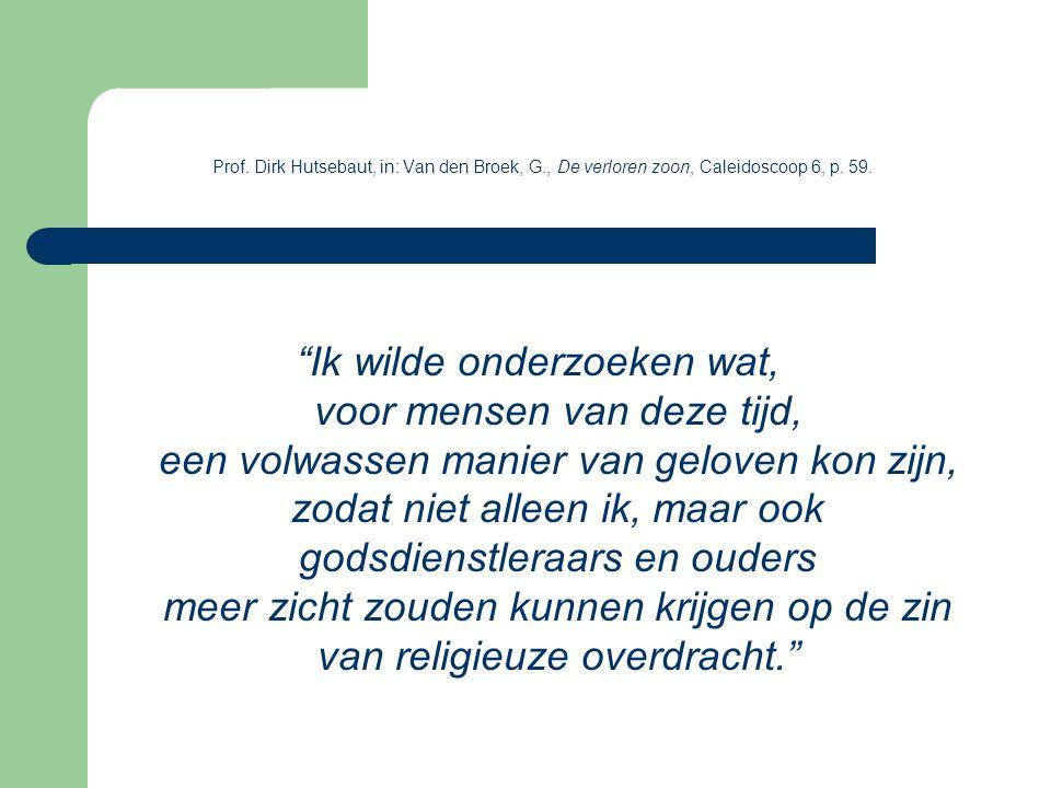 Prof. Dirk Hutsebaut, in: Van den Broek, G