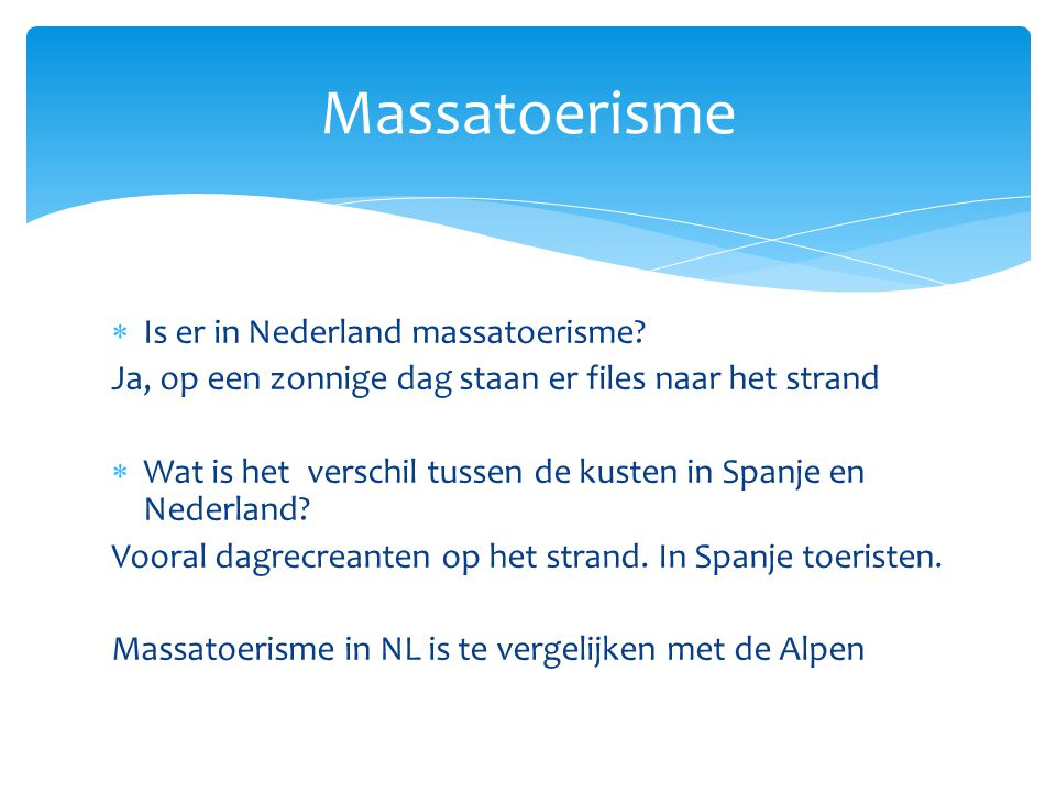 Massatoerisme Is er in Nederland massatoerisme