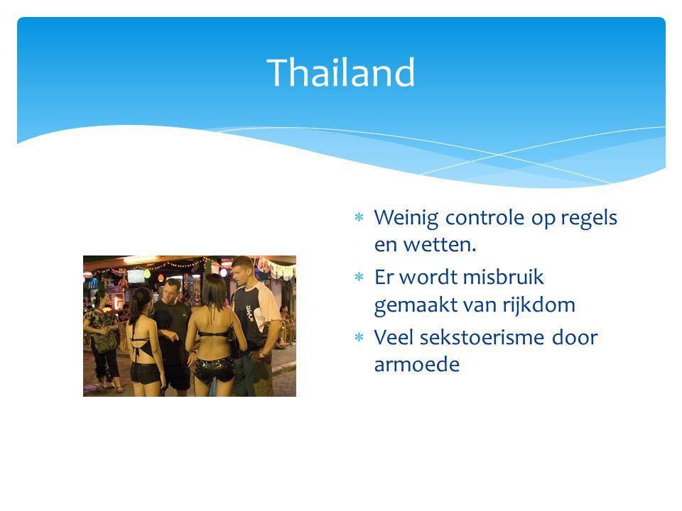 Thailand Weinig controle op regels en wetten.