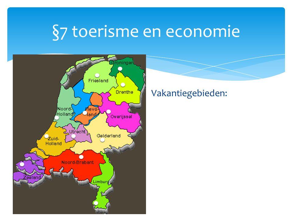 §7 toerisme en economie Vakantiegebieden: