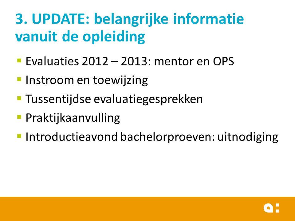 3. UPDATE: belangrijke informatie vanuit de opleiding