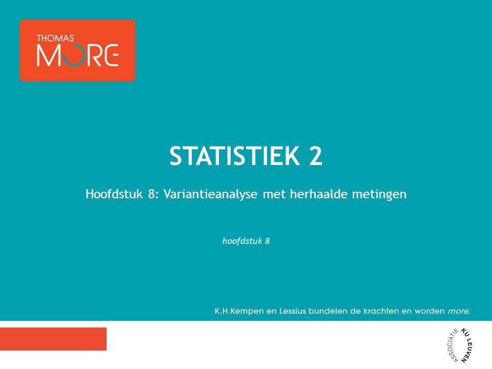 Hoofdstuk 8: Variantieanalyse met herhaalde metingen hoofdstuk 8