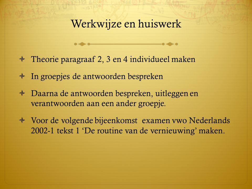 Werkwijze en huiswerk Theorie paragraaf 2, 3 en 4 individueel maken
