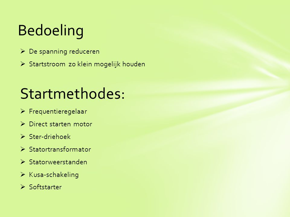 Bedoeling Startmethodes: De spanning reduceren